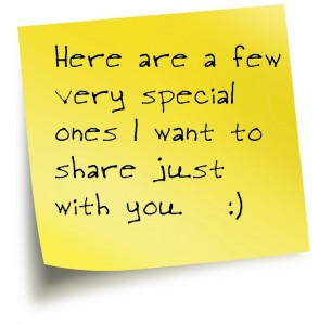 """Post-It Note note with a message """"Here are a few very special ones I want to share just with you :)"""""""